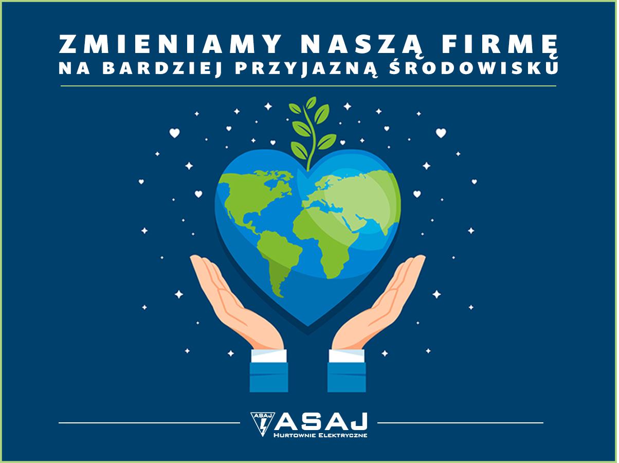 Zmieniamy naszą firmę na bardziej przyjazną środowisku!